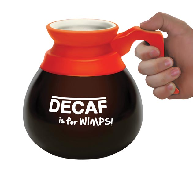 The Decaf is for Wimps Mug offers a fun approach to morning coffee. bigmouthtoys.com