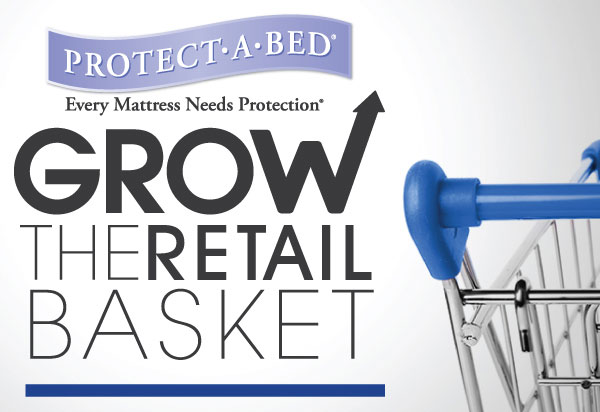 Protect-a-Bed Grow the Retail Basket